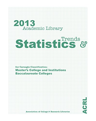 ACRL 2013 Academic Library Trends and Statistics: Masters/Baccalaureate Volume (Paperback): ...