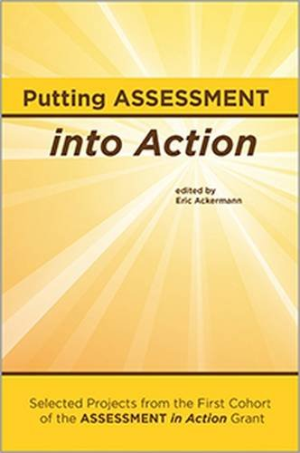 9780838988138: Putting Assessment into Action: Selected Projects from the First Cohort of the Assessment in Action Grant