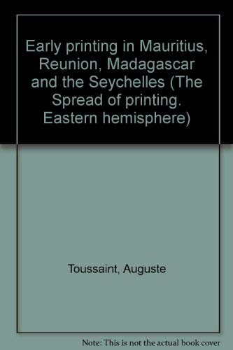 9780839000198: Early printing in Mauritius, Reunion, Madagascar and the Seychelles (The Spread of printing. Eastern hemisphere)