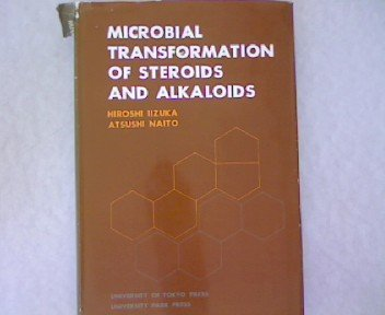 Microbial Transformation of Steroids and Alkaloids: Iizuka, H. Naito,