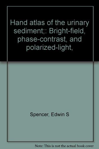 9780839106067: Hand atlas of the urinary sediment;: Bright-field, phase-contrast, and polarized-light,