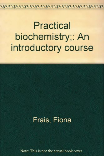 9780839106357: Practical biochemistry;: An introductory course