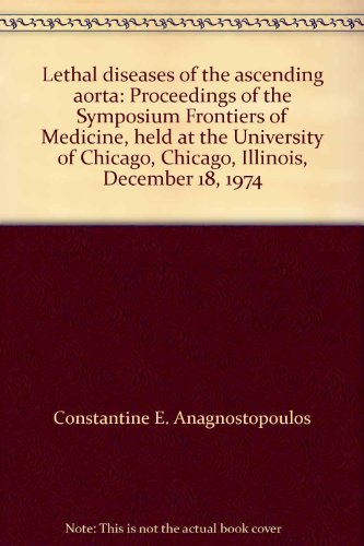 Lethal diseases of the ascending aorta: Proceedings of the Symposium Frontiers of Medicine, held at...