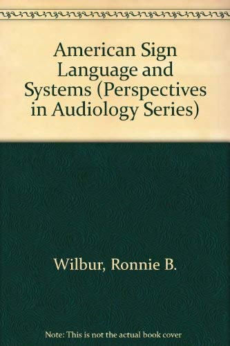 9780839109945: American Sign Language and Sign Systems: Research and Applications # (Perspectives in Audiology Series)