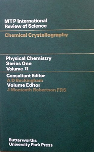 Chemical Crystallography (Physical Chemistry Series One, Volume 11): Robertson, J. Monteath, editor
