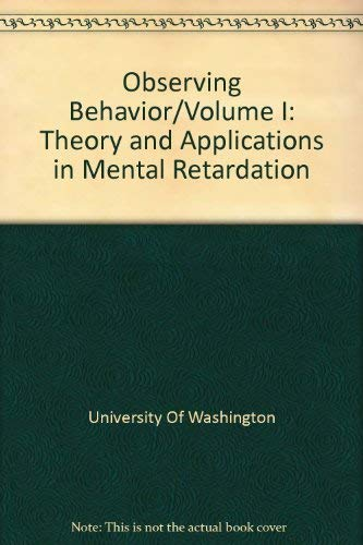 Observing Behavior/Volume I: Theory and Applications in Mental Retardation: Sackett, Gene P., ...