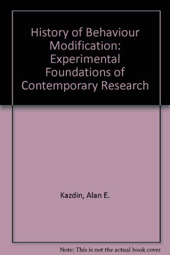 History of Behavior Modification Experimental Foundations of Contemporary Research