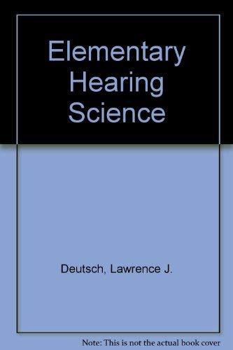 Elementary Hearing Science: Lawrence J. Deutsch,