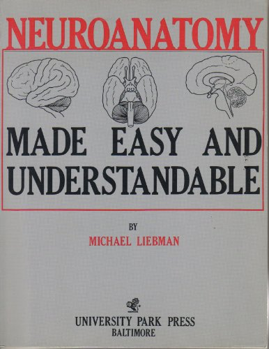 Neuroanatomy made easy and understandable: Liebman, Michael