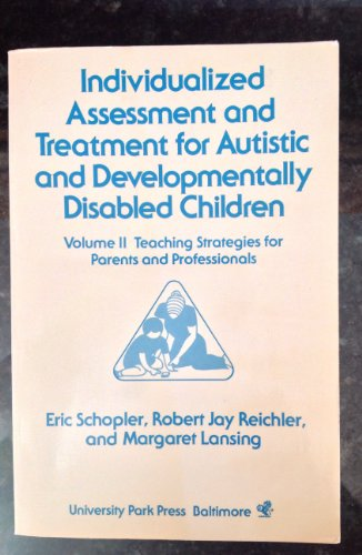 Individualized Assessment and Developmentally Disabled Children, Vol. 2: Teaching Strategies for ...