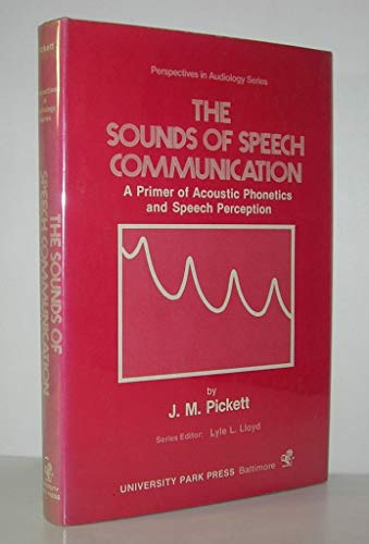 The Sounds of Speech Communication: A Primer: Pickett, J. M.