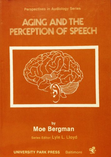 9780839115892: Aging and the Perception of Speech (Perspectives in audiology series)