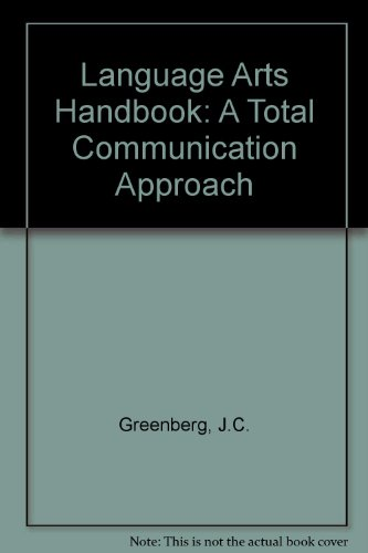 The Language Arts Handbook: A Total Communication Approach: Joanne C. Greenberg, McCay Vernon, Jan ...