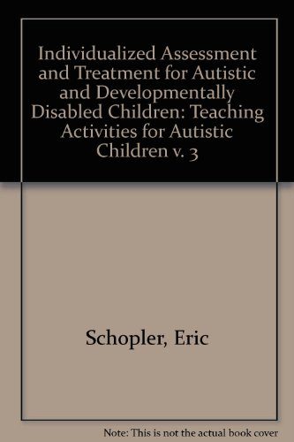 9780839118008: 003: Teaching Activities for Autistic Children: Individualized Assessment and Treatment for Autistic and Developmentally Disabled Children