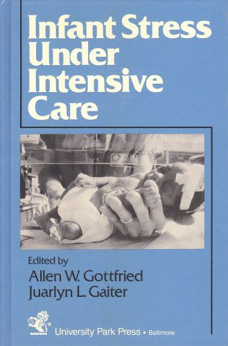 Infant Stress Under Intensive Care: Environmental Neonatology