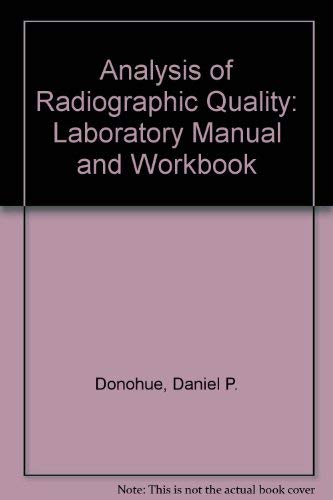 An Analysis of Radiographic Quality : Lab: Daniel P. Donohue