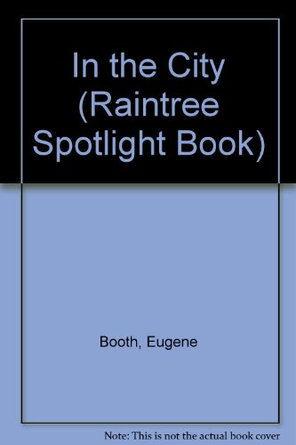9780839301097: In the City (Raintree Spotlight Book)