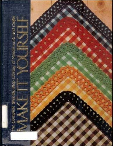 9780839360124: Make it yourself: The complete step-by-step library of needlework & crafts