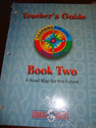 9780839520306: Learning For Life Navigators - teacher's Guide (Book Two - A Road Map for the Future)