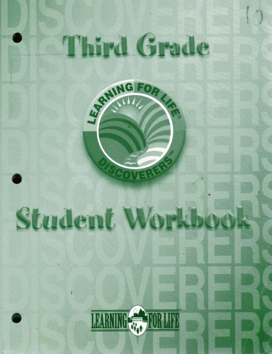 Third Grade Student Workbook: Learning for Life Discoveries: Learning for Life