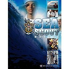 Sea Scout Manual: Scouts, Boy