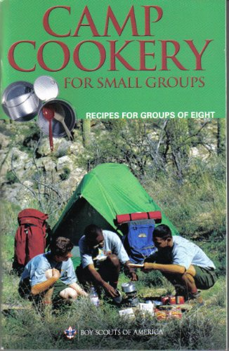 Camp Cookery for Small Groups: Boy Scouts of America