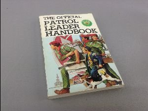 The Official Patrol Leader Handbook of the: Boy Scouts of