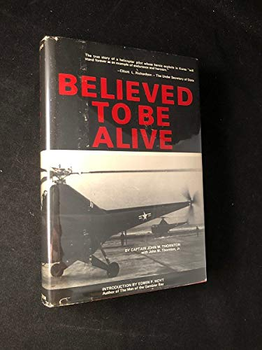 Believed to Be Alive: Thornton, John W.
