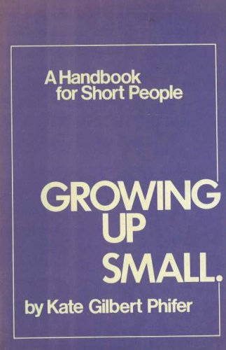 9780839731368: Growing Up Small: A Handbook for Short People