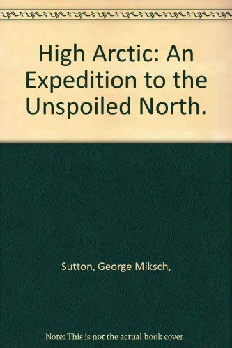 9780839733027: High Arctic: An Expedition to the Unspoiled North.