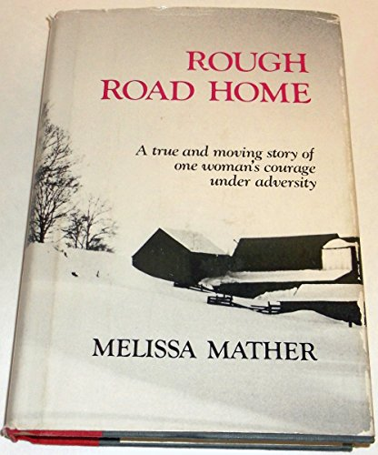 Rough Road Home: A True & Moving Story of One Woman's Courage Under Adversity: Mather, ...