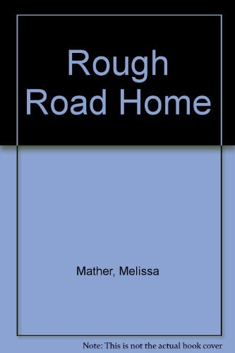 Rough Road Home: Mather, Melissa