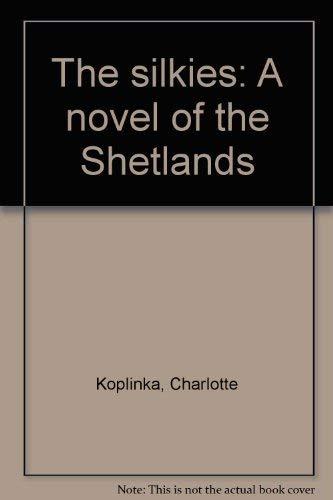 9780839778103: The silkies: A novel of the Shetlands