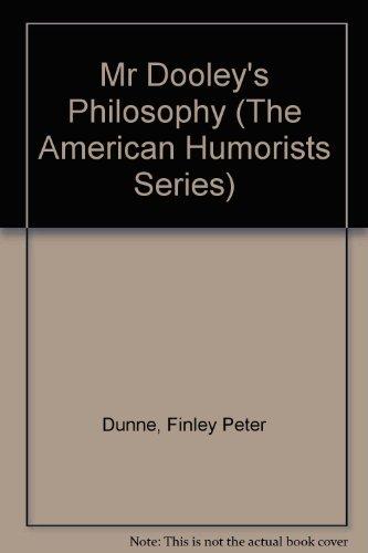 9780839803768: Mr Dooley's Philosophy (The American Humorists Series)