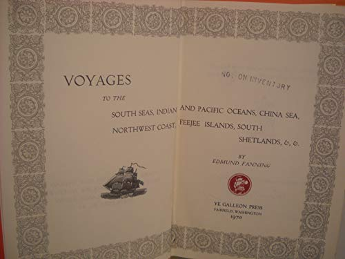 Voyages to the South Seas, Indian and Pacific Oceans, China Sea, North-West Coast, Feejee Islands, ...