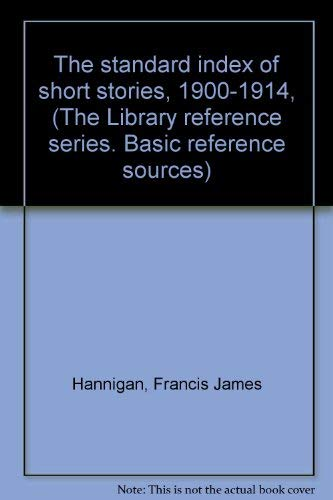 The standard index of short stories, 1900-1914, (The Library reference series. Basic reference ...