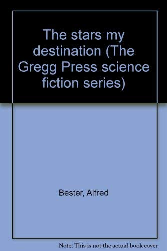 9780839823001: The stars my destination (The Gregg Press science fiction series)