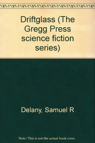 9780839823957: Driftglass (The Gregg Press science fiction series) [Hardcover] by Delany, Sa...