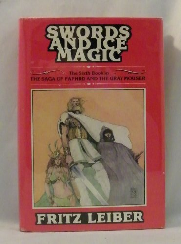 9780839824039: Swords and Ice Magic (The Fafhrd and the Gray Mouser Saga of Fritz Leiber : 6)