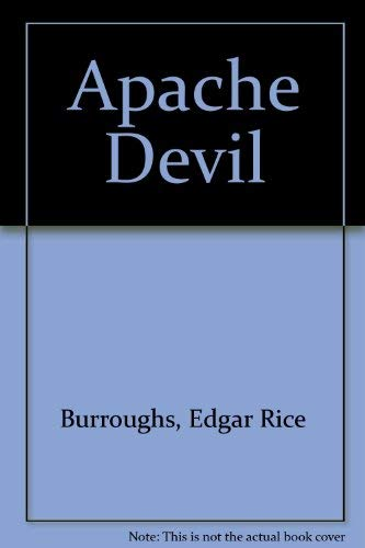 APACHE DEVIL: Burroughs, Edgar Rice