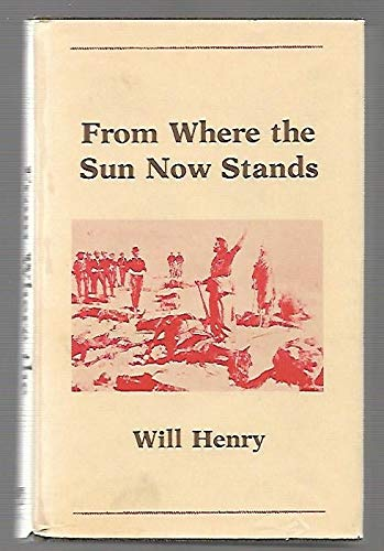 9780839824619: From Where the Sun Now Stands (The Gregg Press Western Fiction Series)