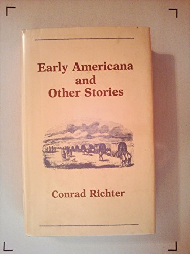 Early Americana and other stories (The Gregg: Conrad Richter