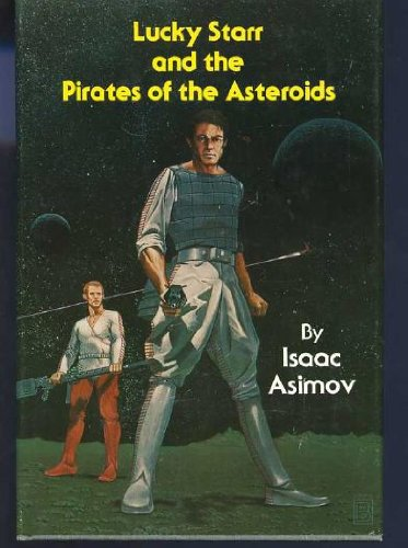 9780839824879: Lucky Starr and the Pirates of the Asteroids (The Lucky Starr Series)