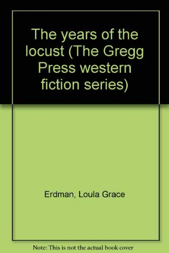 9780839825951: The years of the locust (The Gregg Press western fiction series)
