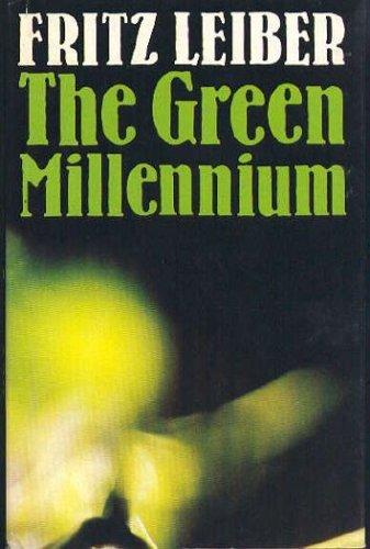 THE GREEN MILLENNIUM: Leiber, Fritz.
