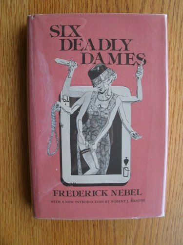 Six deadly dames (Gregg Press mystery fiction series): Nebel, Frederick