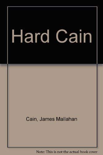 Hard Cain: Cain, James M.
