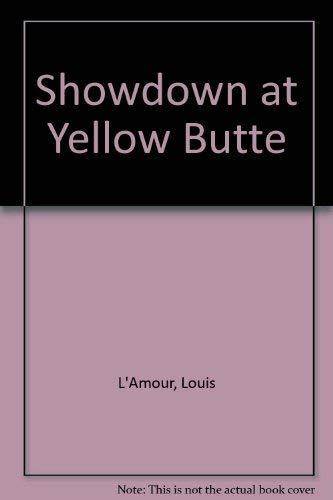 SHOWDOWN AT YELLOW BUTTE .: L'Amour, Louis