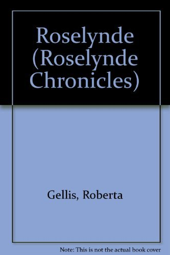 Roselynde (The Roselynde Chronicles, Book One): Gellis, Roberta