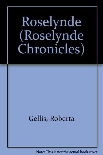 Roselynde (The Roselynde Chronicles, Book One): Gellis, Roberta